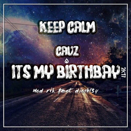 The Happy Birthday Song 2K17 Edition ( Mad Rik Feat Djashl3y