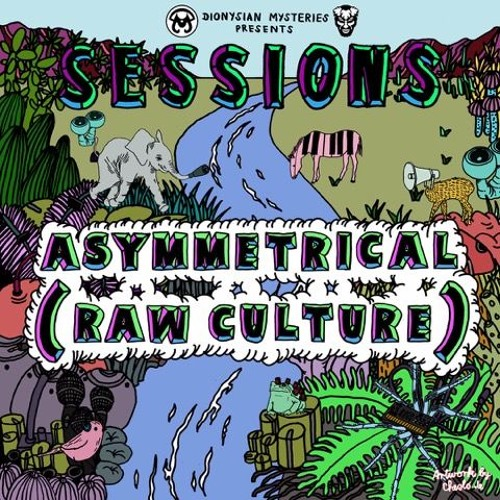 Sessions48 Asymmetrical Raw Culture By Dionysian Mysteries