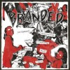 The Branded - Dont Turn Off The Lights