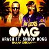Arash ft. Snoop Dogg - OMG (Hakan Gökan Remix)