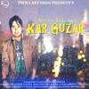 New Bollywood Song II Kar Guzar II Ayush Saxsena II Infra Records