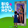 "Patrice Roberts - Big Girl Now "" 2017 Soca """