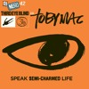 Speak Semi-Charmed Life (TobyMac vs Third Eye Blind)