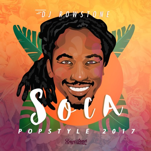 DJ Rowstone presents: Soca Popstyle