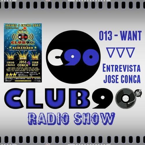CLUB90 RADIO SHOW 013 - Want