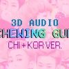 [3D Audio] NCT Dream - Chewing Gum Chi+Kor Ver.