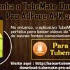 Obtenha O TubeMate Downloader Pro AdFree APK Aqui
