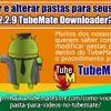 Como Criar E Alterar Pastas Para Seus Vídeos No 2.2.9 TubeMate Downloader