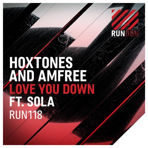 Hoxtones and Amfree ft. Sola - Love You Down (Hoxtones Mix)