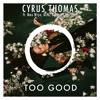 Drake ft. Rihanna - Too Good (Cyrus Thomas Remix ft. Max Wrye, KENZ & James Marshall)