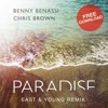 [Free Download] Benny Benassi & Chris Brown - Paradise (East & Young Remix)