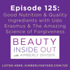 Episode 125: Good Nutrition & Quality Ingredients with Udo Erasmus & The Amazing Science of Forgiveness