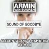 Armin Van Buuren - Sound of goodbye (Alexey Talano & Namatria remix)