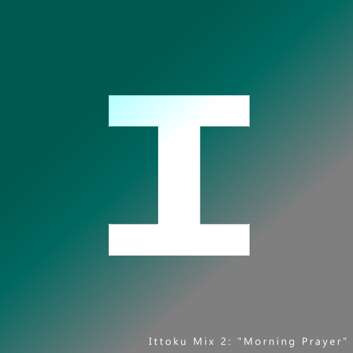 Ittoku Mix 2: Morning Prayer