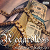 Lil Ant - Regardless Feat. Marley 2x's (Prod. By Bré Redd)