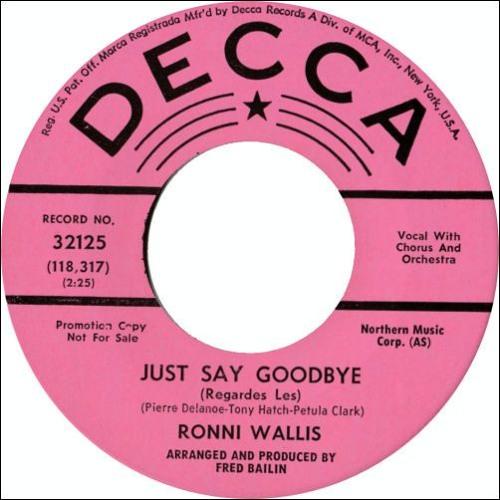 RONNI WALLIS - JUST SAY GOODBYE