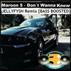 Maroon 5 - Don´t Wanna Know (JELLYFISH Remix) [BASS BOOSTED] (Free Download)