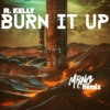 Download R. Kelly - Burn It Up (MRNG Remix) Mp3