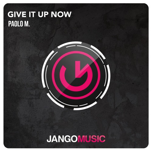 Paolo M. - Give It Up Now (Radio Edit)