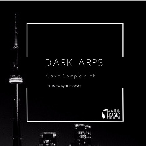 Dark Arps - Can't Complain EP [Out Now!]
