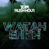 Team Rush Hour - Watah Eh Eh (Original Mix)