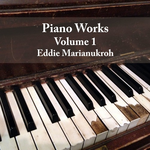 Piano Works: Volume 1