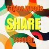 Share - Taylor Woods Ft. LeeQuan