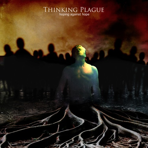 """Thinking Plague, """"The Echoes Of Their Cries"""" from 'Hoping Against Hope' (Cuneiform Records)"""