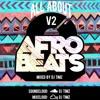 Download #AllAboutAfrobeats Vol 2 | Afrobeats Mix 2016 | By DJ TIMZ (@timz_original) Mp3