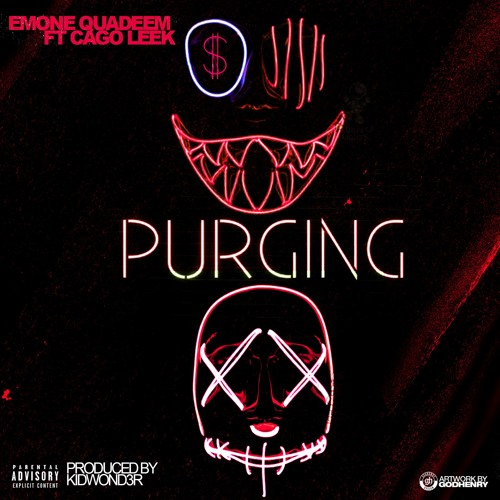 Emone Quadeem Ft. Cago Leek - Purging (Produced by Kidwond3r)