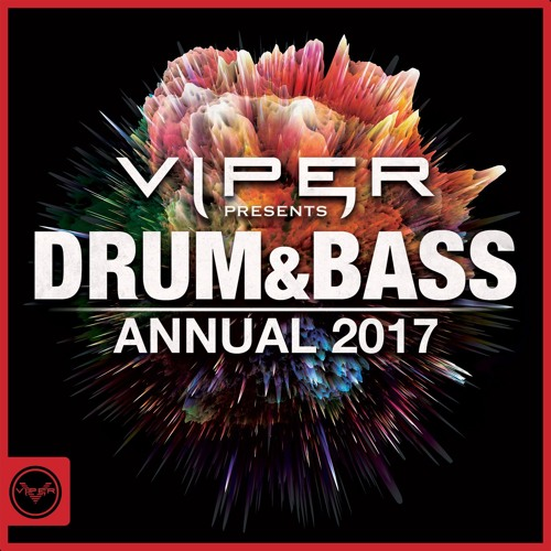 Viper Presents: Drum & Bass Annual 2017 [Exclusive Tracks]
