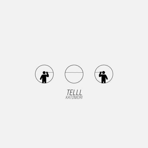 TELLL [NEST HQ PREMIERE] by KATOMORI - Free download on ToneDen Nest