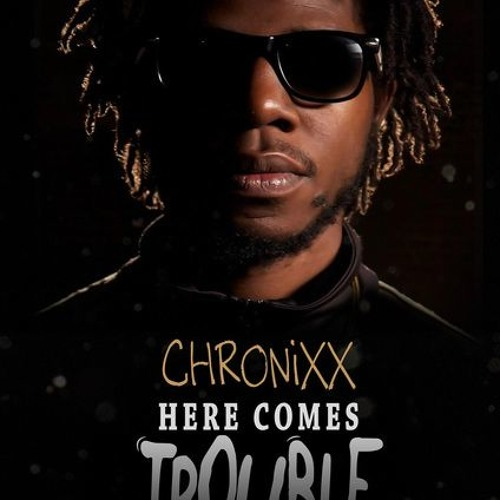 [LIMITED -FREE-DL] HERE COMES TROUBLE - CHRONIXX- NUFF RESPECT REMIX WAV