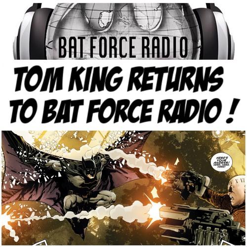BatForceRadioEp062: Tom King Returns!