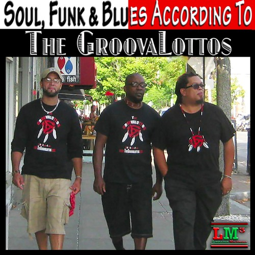 Soul, Funk & Blues According To The GroovaLottos