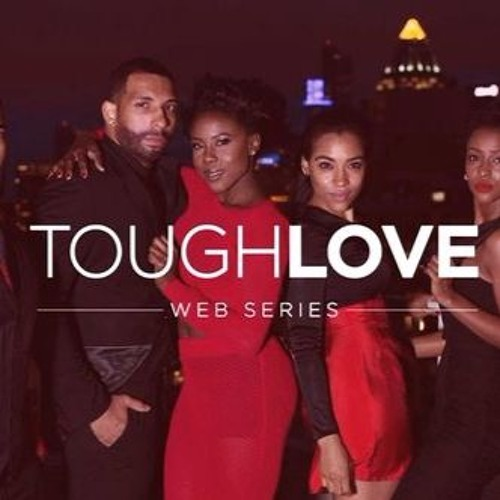 Tough Love Season 2: Created by Roni & Caleb Davis