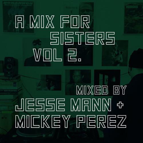 Jesse Mann & Mickey Perez - A Mix for Sisters Vol. 2