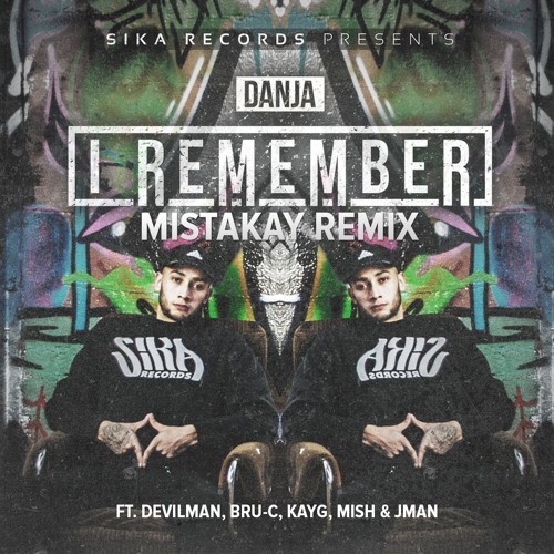 DANJA - I REMEMBER [MISTAKAY REMIX ft. DEVILMAN, BRU-C, KAYG, MISH & JMAN]
