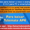 Instruções para baixar o novo e avançado TubeMate 2.3.2 para PC e smartphone?.mp3