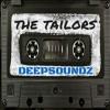 Deepsoundz #15  //The Tailors//