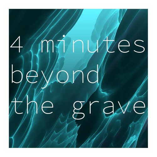 john peeba - 4 Minutes Beyond the Grave