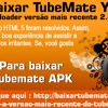 Como Baixar TubeMate YouTube Downloader Versyo Mai.2