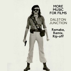 More Music for Films - Dalston Junction - Remake, Remix, Rip-off, with Cem Kaya