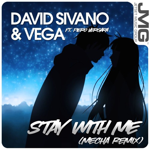 Sivano & VEGA feat. Piero Vergara - Stay With Me (Mecha Remix)