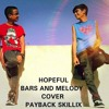Bars And Melody - Hopeful - Payback Skillix - ( COVER )