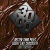 Sweet Like Chocolate - Better than Pills Bittermix [Forthcoming 3000 Bass]