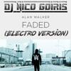 Alan Walker Ft Iselin Solheim - Faded (Electro Version) - DJ NICO GOIRIS