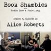 Book Shambles - Season 4, Episode 12 - Alice Roberts