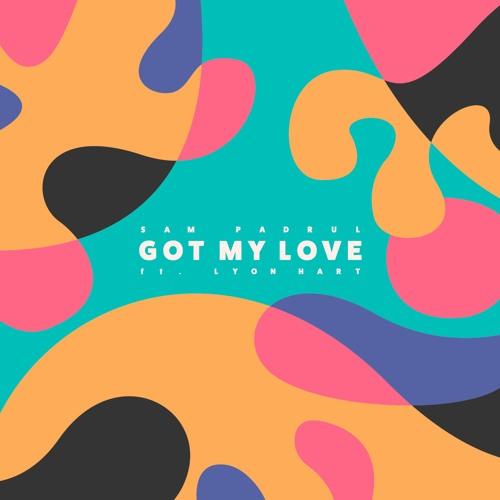 Got My Love (ft. Lyon Hart)