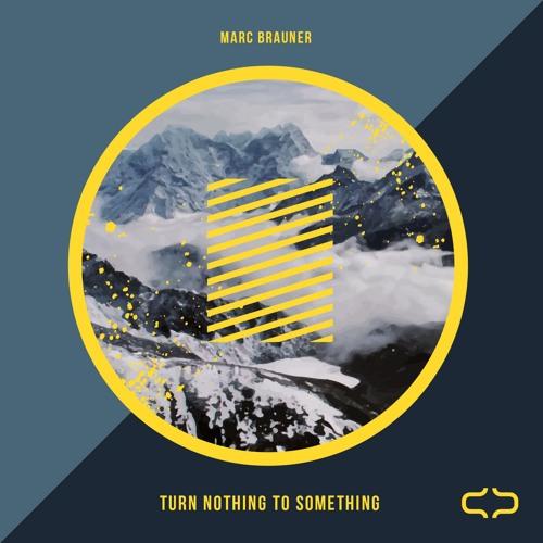 Marc Brauner - Turn Nothing To Something LP
